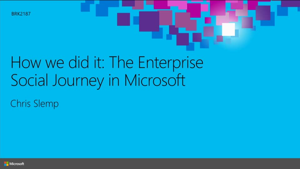 The Microsoft Enterprise Social Journey: How We Did It