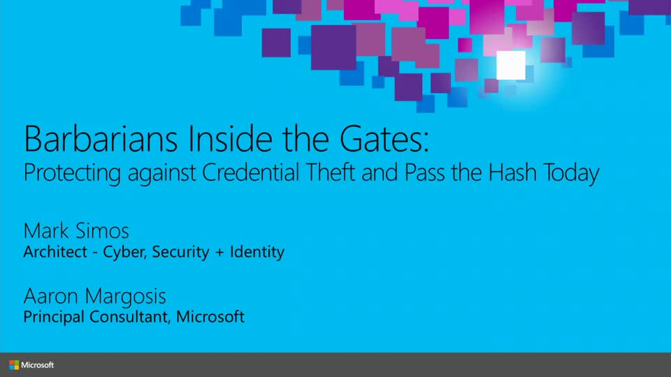Barbarians Inside the Gates: Protecting against Credential Theft and Pass the Hash Today