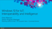 Windows 10 for IoT: Interoperability and Intelligence