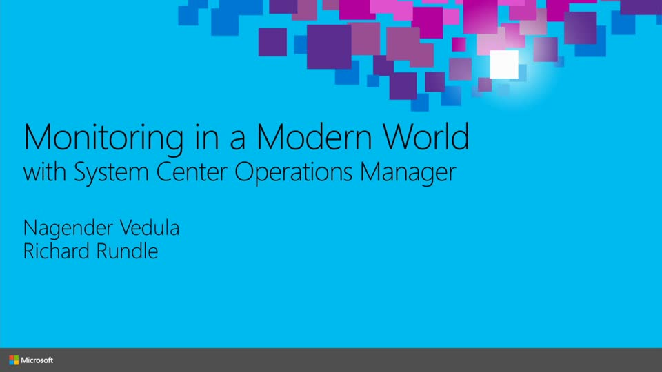 Microsoft System Center Operations Manager: Monitoring in a Modern World