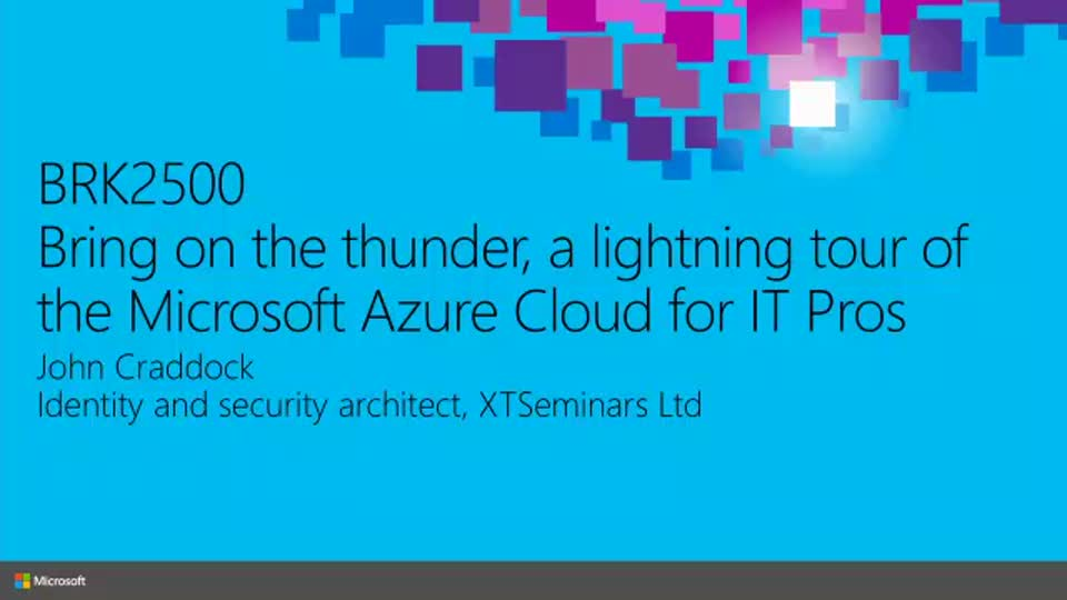 Bring on the Thunder: A Lightning Tour of the Microsoft Azure Cloud for IT Pros