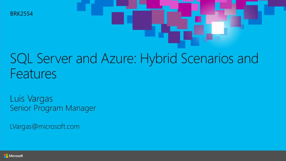 Microsoft SQL Server and Microsoft Azure: Hybrid Scenarios and Features