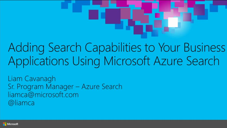 Microsoft Ignite Session: Adding Search Capabilities to Your Business Applications Using Microsoft Azure Search