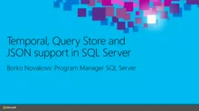 Temporal, Query Store, and JSON Support in Microsoft SQL Server