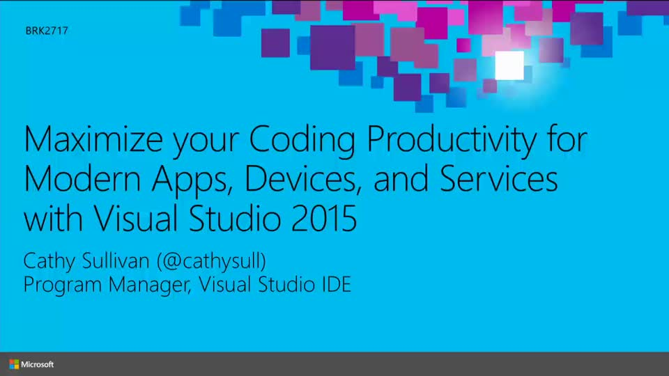 Maximize Your Coding Productivity for Modern Apps, Devices, and Services with Visual Studio 2015