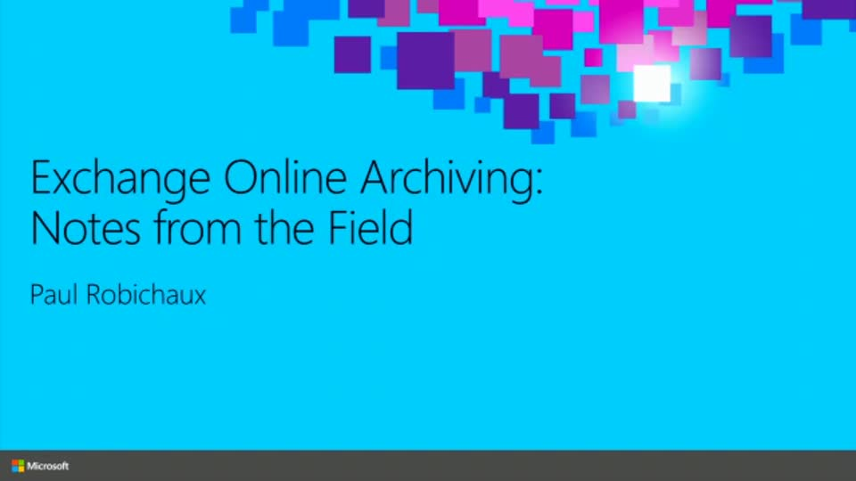 Exchange Online Archiving: Notes from the Field