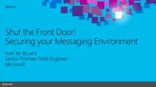 Shut the Front Door! Securing Your Messaging Environment