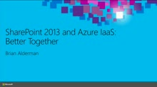 SharePoint 2013 and Azure IaaS: Better Together