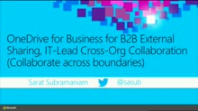 OneDrive for Business for B2B External Sharing, IT-Lead Cross-Org Collaboration