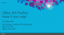 Microsoft Office 365 ProPlus: Have It Your Way!