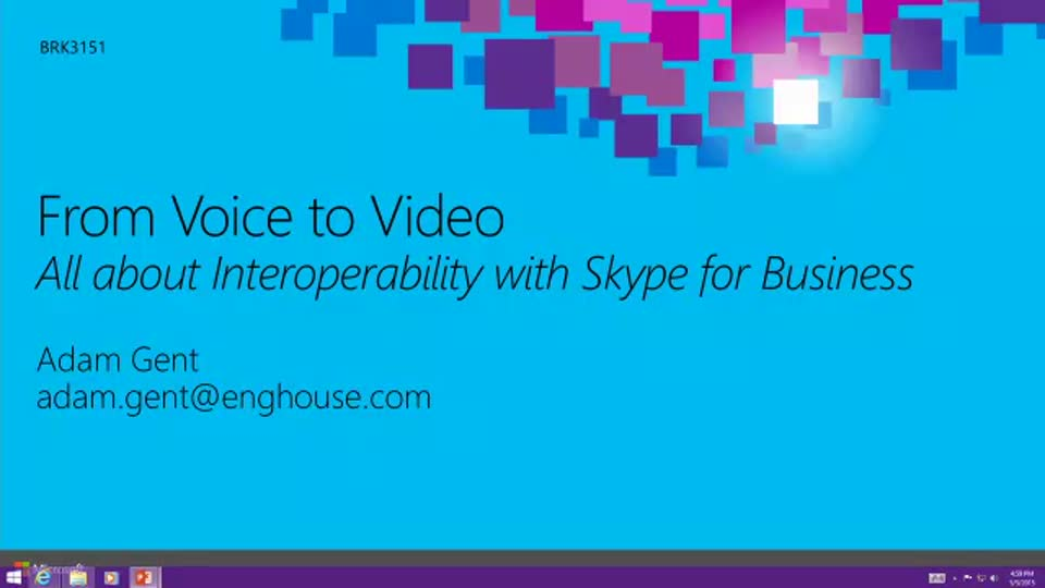From Voice to Video, All about Interoperability with Skype for Business