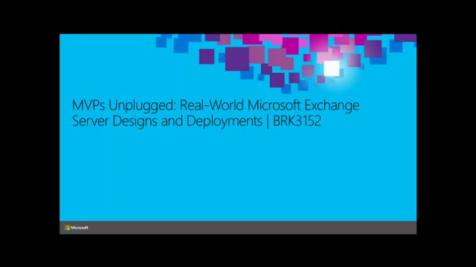 MVPs Unplugged: Real-World Microsoft Exchange Server Designs and Deployments