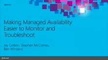 Making Managed Availability Easier to Monitor and Troubleshoot