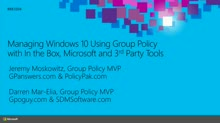 Managing Windows 10 Using Group Policy with In-the-Box, Microsoft, and Third Party Tools