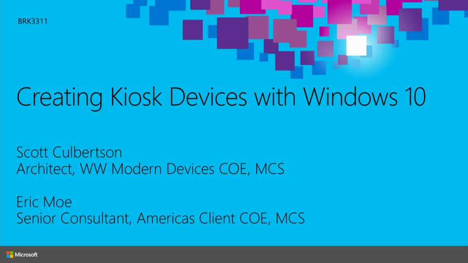 Creating Kiosk Devices With Windows 10 Microsoft Ignite