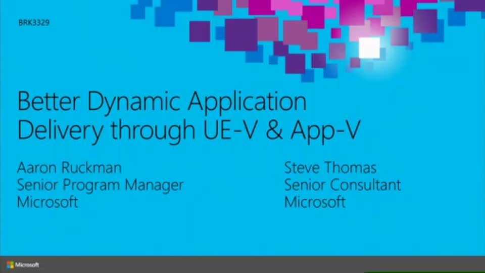 Better Dynamic Application Delivery through UE-V & App-V