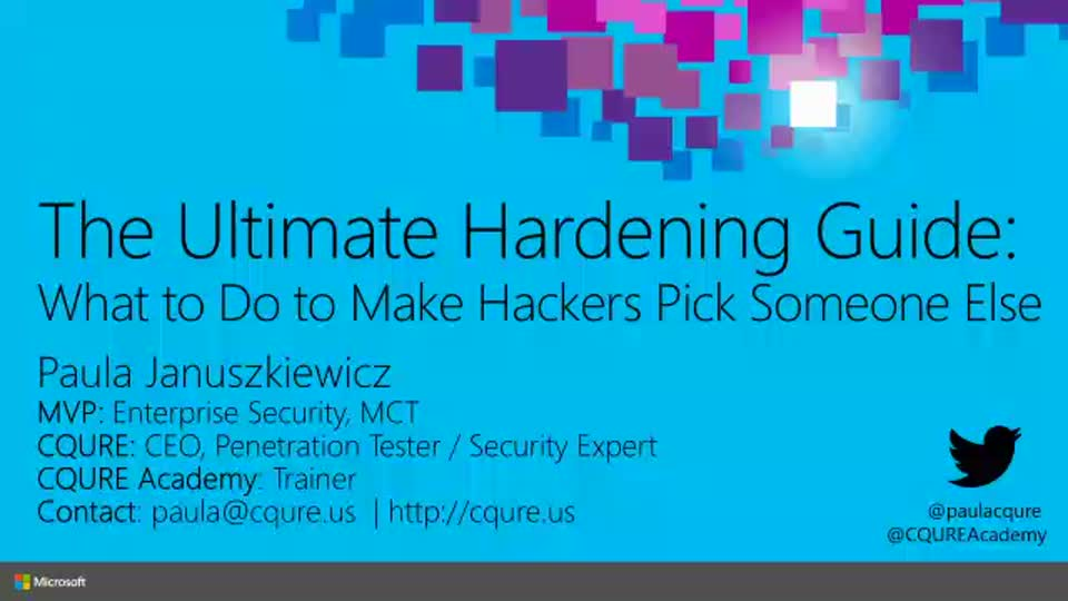 hot sale online 767d9 b0033 The Ultimate Hardening Guide  What to Do to Make Hackers Pick Someone Else    Microsoft Ignite 2015   Channel 9