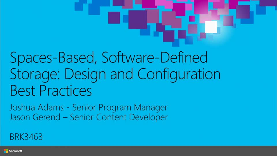 Spaces-Based, Software-Defined Storage: Design and Configuration Best Practices