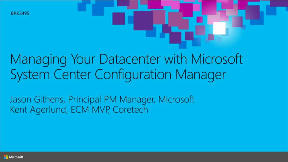 Managing Your Datacenter with Microsoft System Center Configuration Manager