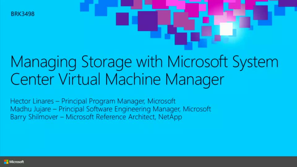 Managing Storage with Microsoft System Center Virtual Machine Manager: A Deep Dive