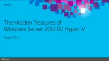 The Hidden Treasures of Windows Server 2012 R2 Hyper-V?