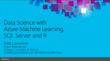 Data Science with Microsoft Azure Machine Learning, Microsoft SQL Server and R