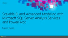 Scalable BI and Advanced Modeling with Microsoft SQL Server Analysis Services and Power Pivot