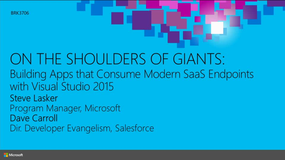 On the Shoulders of Giants, Building Apps That Consume Modern SaaS Endpoints with Visual Studio 2015