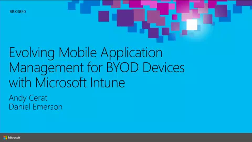 Evolving Mobile Application Management for BYOD Devices with Microsoft Intune