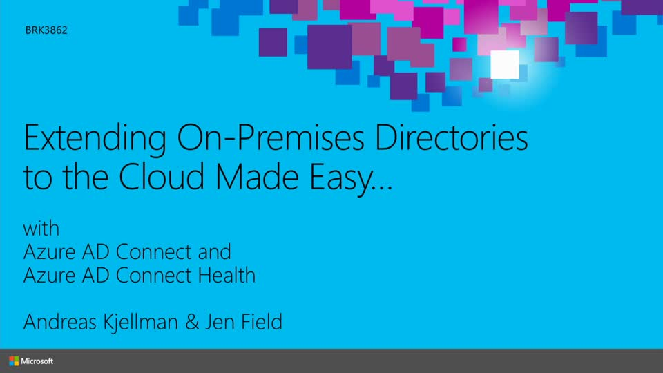 Extending On-Premises Directories to the Cloud Made Easy with Azure Active Directory Connect
