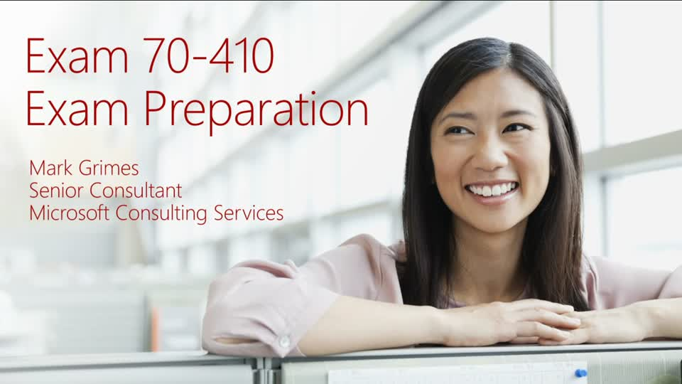 Exam Prep Session for Exam 70-410 (and 70-417): Windows Server 2012 (Repeat)