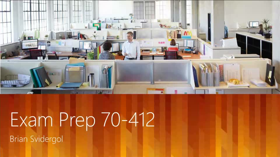 Exam Prep Session for Exam 70-412 (and 70-417): Windows Server