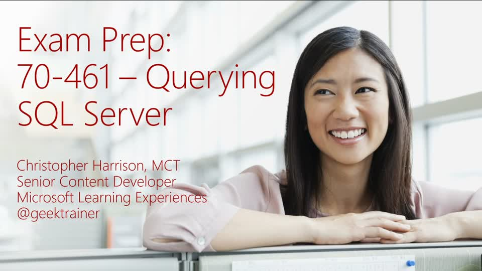 Exam Prep Session for Exam 70-461: Querying Microsoft SQL Server 2012