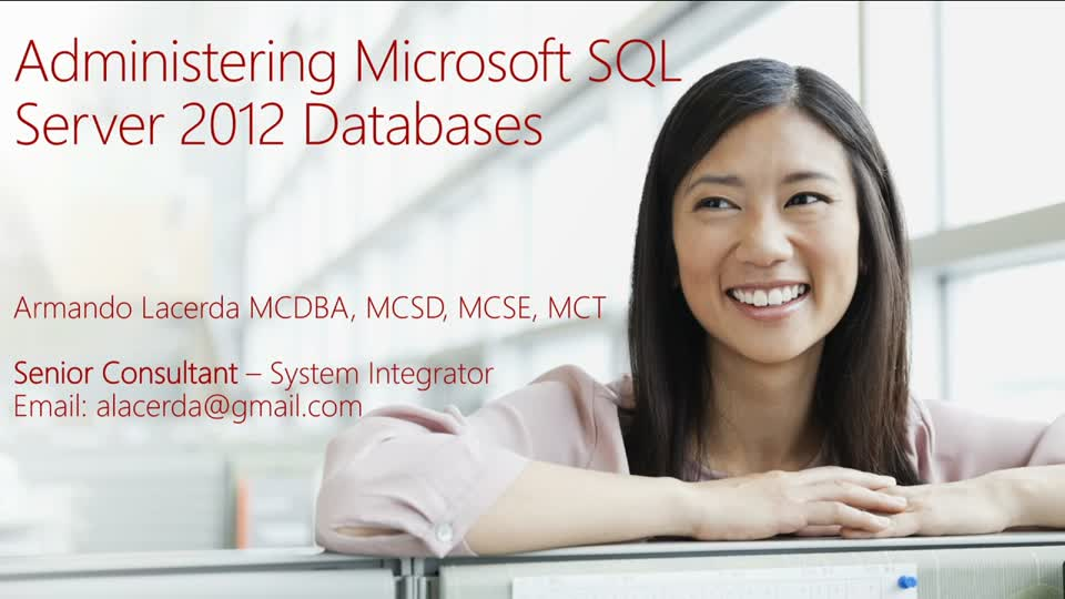 Exam Prep Session for Exam 70-462: Administering Microsoft SQL Server 2012 Databases