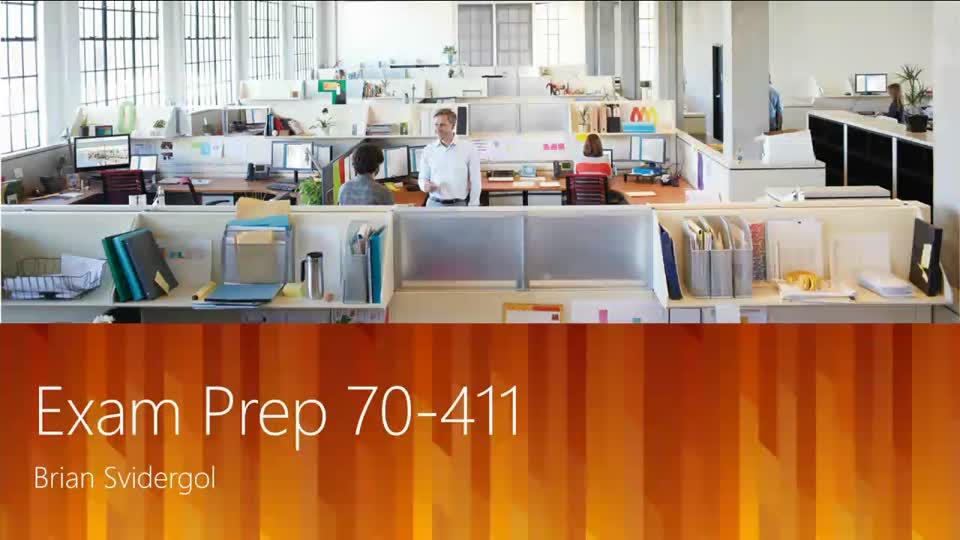 Exam Prep Session for Exam 70-411 (and 70-417): Windows Server