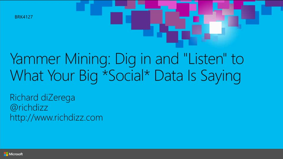"Yammer Mining: Dig in and ""Listen"" to What Your Big *Social* Data Is Saying"