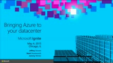 Windows Server & System Center Futures—Bring Azure to your Datacenter (Platform Vision & Strategy)