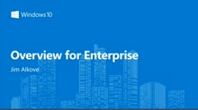 Overview of Windows 10 for Enterprises