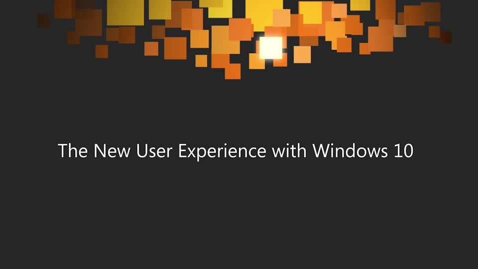 The New User Experience with Windows 10