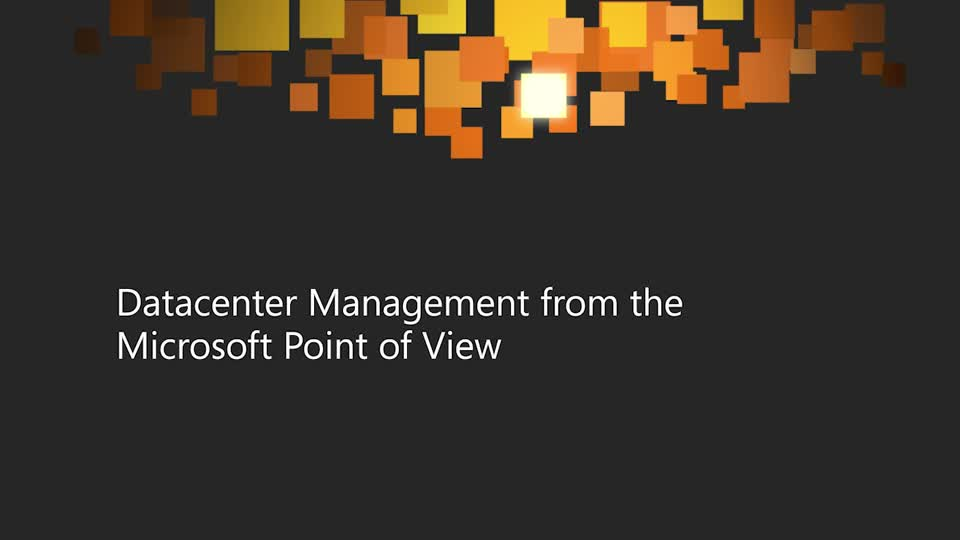 Datacenter Management from the Microsoft Point of View