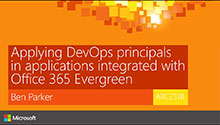 Applying DevOps principals in applications integrated with Office 365 Evergreen