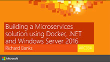 Building a Microservices solution using Docker, .NET and Windows Server 2016
