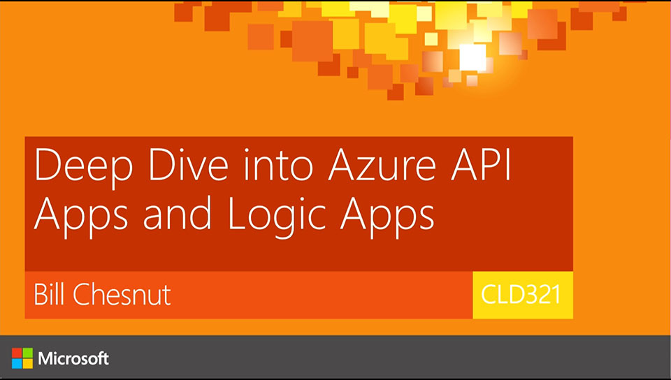 Deep Dive into Azure API Apps and Logic Apps