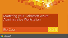 "Mastering your ""Microsoft Azure"" Administrative Workstation"