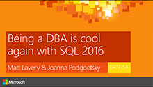 Being a DBA is cool again with SQL 2016