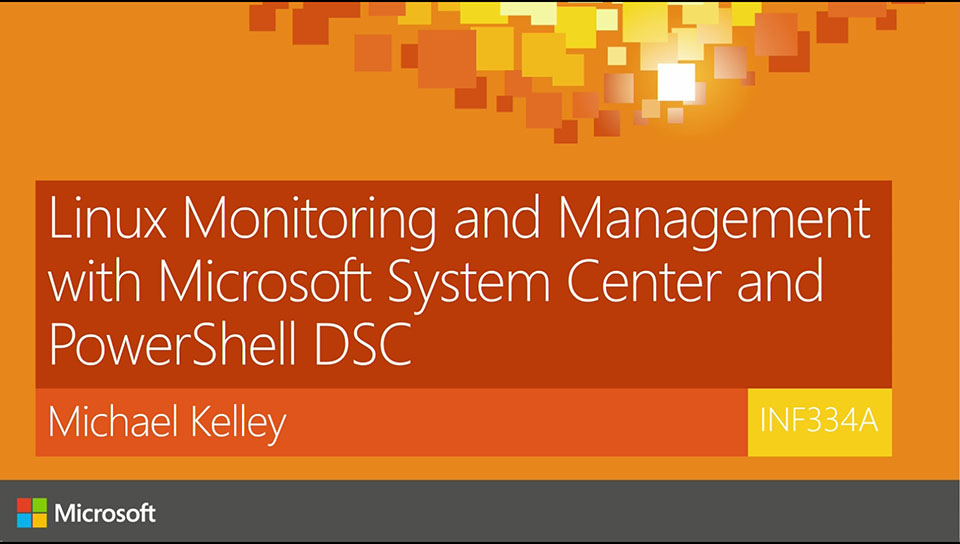 Linux Monitoring and Management with Microsoft System Center and PowerShell DSC