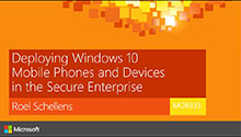 Deploying Windows 10 Mobile Phones and Devices in the Secure Enterprise