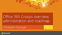 Office 365 Groups overview, administration and roadmap