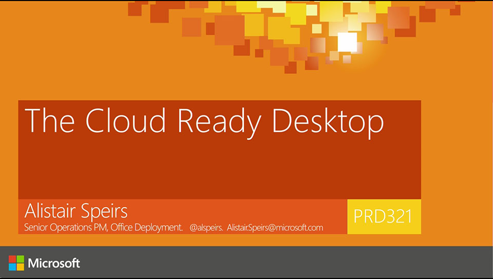 Windows 10 & Office 2016: The Cloud Ready Desktop