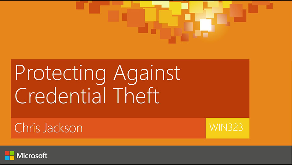 Protecting Against Credential Theft: Today and Tomorrow